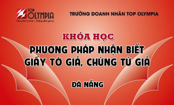 Khóa học nhận biết giấy tờ giả, chứng từ giả tại Đà Nẵng