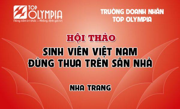 """Hội thảo """"Sinh viên Việt Nam đừng thua trên sân nhà"""" - Lê Thẩm Dương"""