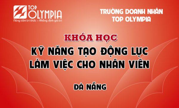 Khóa học kỹ năng tạo động lực làm việc cho nhân viên tại Đà Nẵng