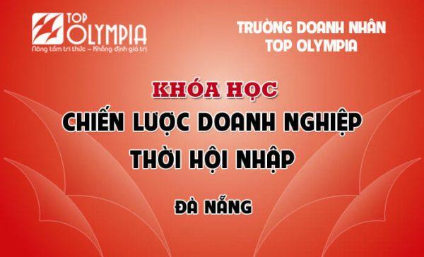 Khóa học Chiến lược Doanh nghiệp thời hội nhập tại Đà Nẵng