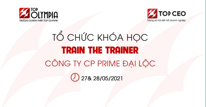 Khoa Hoc Train The Trainer Cho Cong Ty Cp Prime Dai Loc